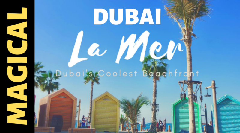 La Mer Meraas Dubai